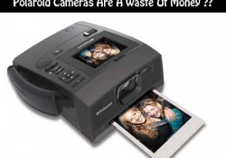 Polaroid Cameras Are A Waste Of Money
